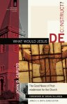 what-would-jesus-deconstruct